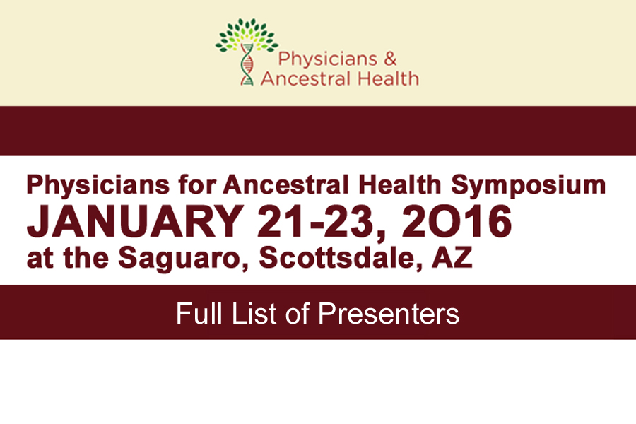 Physicians for Ancestral Health Symposium 2016 Presenters