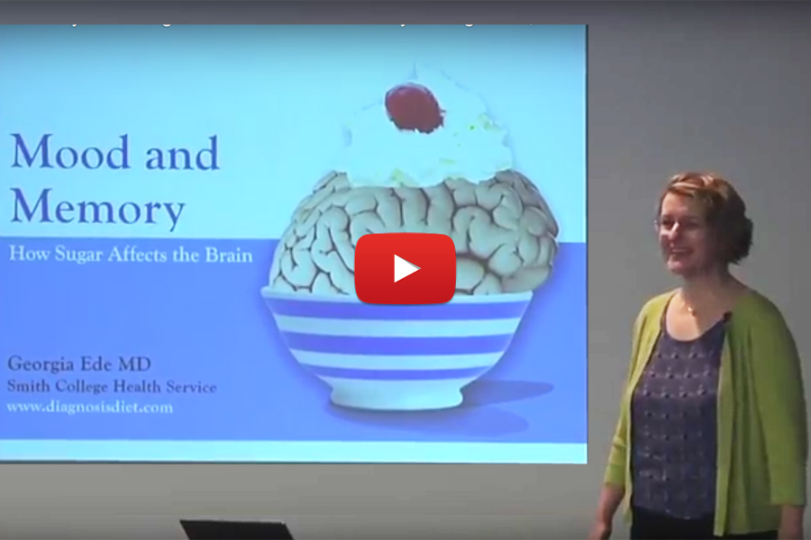 Mood and Memory: How Sugar Affects Brain Chemistry- Georgia Ede, MD