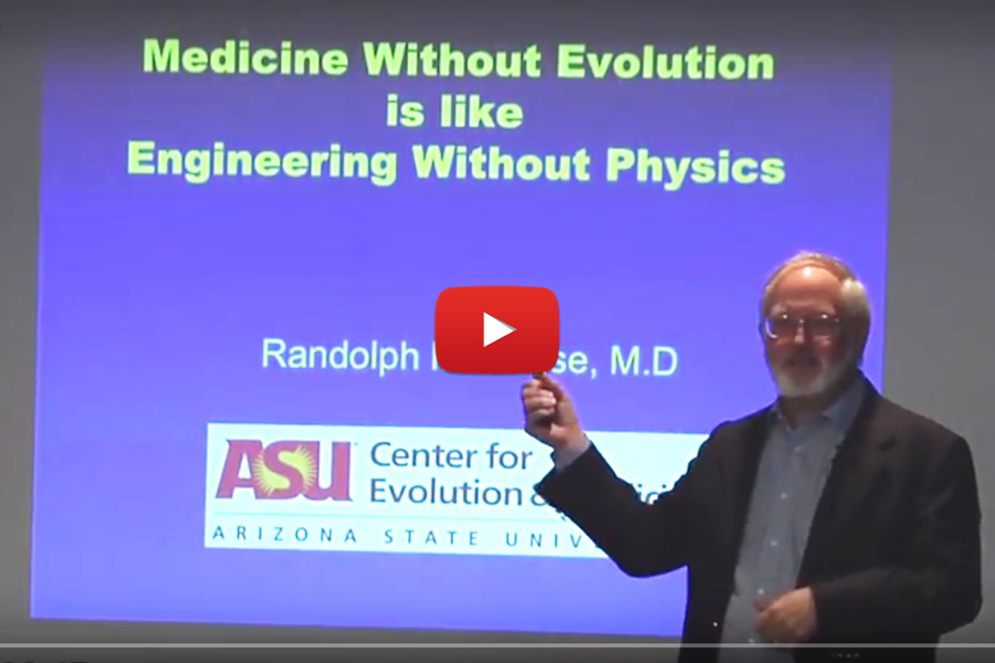 Medicine Without Evolution is like Engineering Without Physics- Randolph M. Nesse, MD