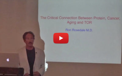 """The Intimate Connection Between Cancer, Aging, Protein, and TOR"" Ron Rosedale, MD"